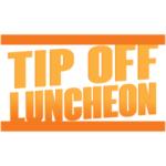 Tip Off Luncheon