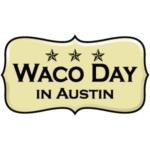 Waco Day in Austin